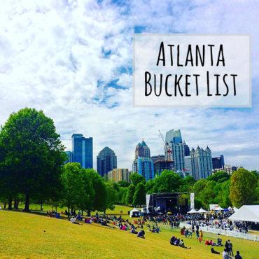 ATL Bucket List - kktravelsandeats